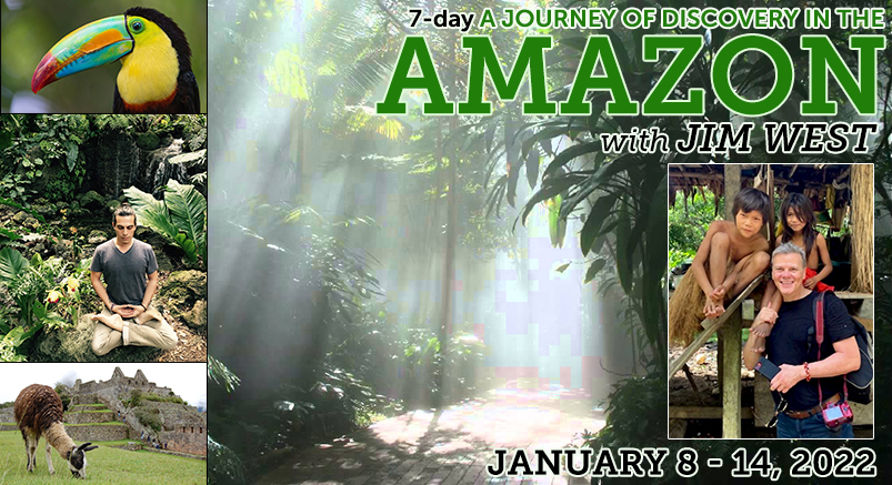 An Exclusive Wellness Experience in the Amazon with Jim West